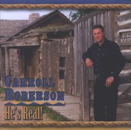 He's Real, Compact Disc [CD]   -     By: Carroll Roberson
