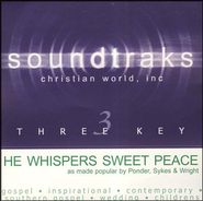 He Whispers Sweet Peace To Me, Accompaniment CD   -     By: Ponder Sykes & Wright