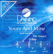 Yours and Mine, Accompaniment CD   -     By: Isaacs