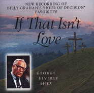 If That Isn't Love CD   -     By: George Beverly Shea