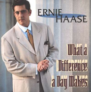 What A Difference A Day Makes CD   -     By: Ernie Haase