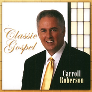 Classic Gospel CD   -     By: Carroll Roberson