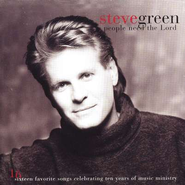 People Need the Lord,  Compact Disc [CD]  -     By: Steve Green