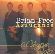 A Glimpse of Gold CD   -     By: Brian Free & Assurance
