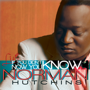 Norman Hutchins Live: If You Didn't Know..Now You Know,  CD  -     By: Norman Hutchins