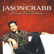 Because It's Christmas CD   -     By: Jason Crabb