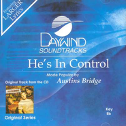 He's In Control, Accompaniment CD   -     By: Austins Bridge