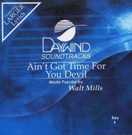 Ain't Got Time For You Devil, Accompaniment CD   -     By: Walt Mills