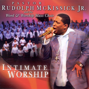 Intimate Worship CD   -     By: Pastor Rudolph McKissick Jr., The Word and Worship Mass Choir