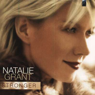 Stronger CD   -     By: Natalie Grant