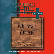 Wherever You Are, Accompaniment CD   -     By: The Martins