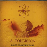 A Collision, Compact Disc [CD]   -     By: David Crowder Band