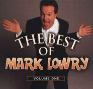 The Best Of Mark Lowry, Volume 1 CD   -     By: Mark Lowry