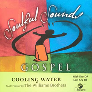 Cooling Water, Accompaniment CD   -     By: The Williams Brothers