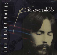 The Early Works: Don Francisco, Compact Disc [CD]   -     By: Don Francisco