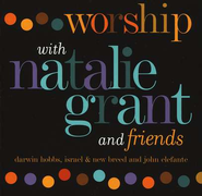 Worship with Natalie Grant and Friends, Compact Disc [CD]    -     By: Natalie Grant