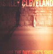 Before The Daylight's Shot CD   -     By: Ashley Cleveland