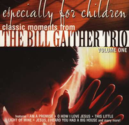 Classic Moments From The Gaither Trio For Children, Vol. 1,  Compact Disc [CD]  -     By: The Bill Gaither Trio
