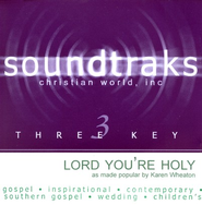 Lord You're Holy, Accompaniment CD   -     By: Karen Wheaton