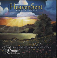 Heaven Sent: Songs of Grace, Compact Disc [CD]   -     By: Steve Hall, Dan Savant