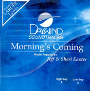 Morning's Coming, Accompaniment CD   -     By: Jeff Easter, Sheri Easter