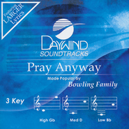 Pray Anyway, Accompaniment CD   -     By: The Bowling Family
