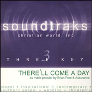 There'll Come A Day, Accompaniment CD   -     By: Brian Free & Assurance