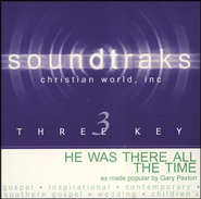 He Was There All The Time, Accompaniment CD   -     By: Gary Paxton