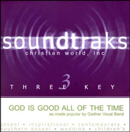 God Is Good All The Time, Accompaniment CD   -     By: The Gaithers