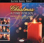 Christmas A Time For Joy  [Music Download] -     By: Bill Gaither, Gloria Gaither, Homecoming Friends