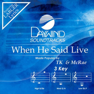 When He Said Live, Accompaniment CD   -     By: TK & McRae