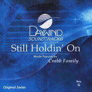 Still Holdin' On, Accompaniment CD   -     By: The Crabb Family