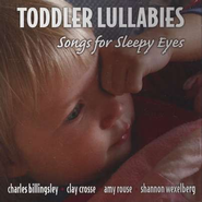 Toddler Lullabies: Songs For Sleepy Eyes, Compact Disc [CD]   -
