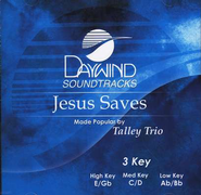 Jesus Saves, Accompaniment CD   -     By: The Talley Trio