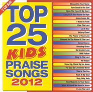Top 25 Kids Praise Songs 2012, 2 CDs   -     By: Maranatha! Kids