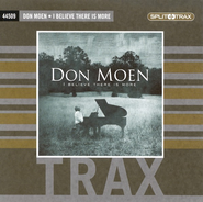 I Believe There Is More (CD Trax)   -     By: Don Moen