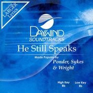 He Still Speaks, Accompaniment CD   -     By: Ponder, Sykes & Wright