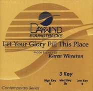 Let Your Glory Fill This Place, Accompaniment CD   -     By: Karen Wheaton