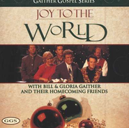 Joy To The World CD   -     By: Bill Gaither, Gloria Gaither, Homecoming Friends