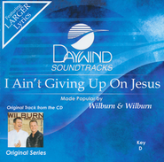 I Ain't Giving Up On Jesus, Acc CD    -     By: Wilburn & Wilburn