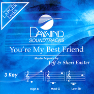 You're My Best Friend   -     By: Jeff Easter, Sheri Easter