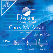 Carry Me Away   -     By: Gordon Mote