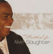 The Faith Life CD   -     By: Alvin Slaughter