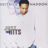 Just the Hits (CD/DVD Combo Set)  -     By: Deitrick Haddon