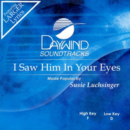 I Saw Him In Your Eyes, Accompaniment CD   -     By: Susie Luchsinger