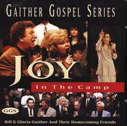Joy In The Camp  [Music Download] -     By: Bill Gaither, Gloria Gaither, Homecoming Friends