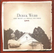 She Must and Shall Go Free CD   -     By: Derek Webb
