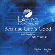 Because God's Good, Accompaniment CD   -     By: The Martins