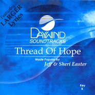 Thread Of Hope, Accompaniment CD   -     By: Jeff Easter, Sheri Easter