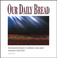 Our Daily Bread, Volume 1: Hymns of the Morning CD   -